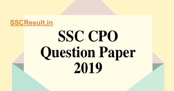 SSC CPO question paper 2019 PDF Download previous year papers