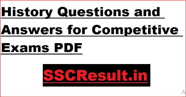 History Questions and Answers for Competitive Exams PDF